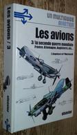 Les Avions. 3- La Seconde Guerre Mondiale. France, Allemagne, Angleterre, Etc. - History