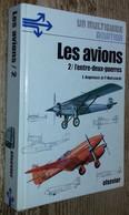 Les Avions. 2- L'entre-deux-guerres - History