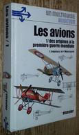 Les Avions. 1- Des Origines à La Première Guerre Mondiale - History