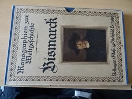 Bismarck  Monographien Zur Weltgeschichte 1922 - Unclassified