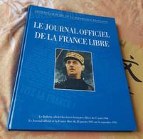 Le JOURNAL OFFICIEL De La FRANCE LIBRE - République Française - JO - FFL - Couverture Général DE GAULLE - 1995 - Guerre 1939-45