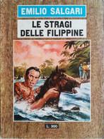 I ROMANZI DI E.SALGARI ED.IL GABBIANO 1966 N°10 LE STRAGI DELLE FILIPPINE- SC.40 - Gialli, Polizieschi E Thriller