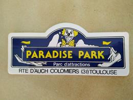 AUTOCOLLANT STICKER - PARADISE PARK – PARC D'ATTRACTIONS – ROUTE D'AUCH 31 TOULOUSE - Stickers