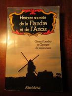Histoire Secrète De La Flandre Et De L'Artois - Frans-Vlaanderen Noord-Frankrijk - 1982 - History
