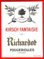 Ancienne étiquette - Kirsch Fantaisie. Richardot. Fougerolles (Haute Saône) - - Other
