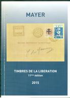 MAYER Catalogue  LIBERATION GUERRE 39 / 45 état Neuf .( DE GAULLE )édition 2015 - Frankrijk