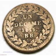Louis XVIII - 1 Décime. 1815. BB Strasbourg, Lartdesgents.fr - D. 10 Centesimi