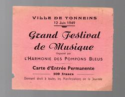 Tonneins (47 Lot Et Garonne)   Carte D'entrée GRAND FESTIVAL DE MUSIQUE  Juin 1949 (PPP28778) - Tickets - Vouchers
