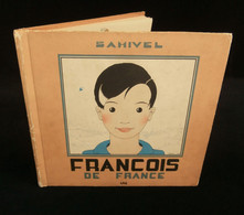 ( Enfantina ) FRANÇOIS DE FRANCE Par SAMIVEL 1940 Editions IAC Lyon - Other