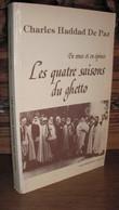 HADDAD DE PAZ / LES 4 SAISONS DU GHETTO / TUNISIE / DEDICACE - Livres Dédicacés