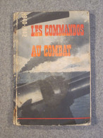 Les Commandos Au Combat 1940-1942,1°édition 1944, Dieppe, St Nazaire, GB WW2 - Französisch