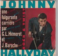 LIVRE JOHNNY HALLYDAY UNE FULGURANTE CARRIERE PAR G.L. HEMERET ET J. BAROCHE . TRES NOMBREUSES PHOTOS . 143 PAGES - Biographien