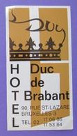 HOTEL MOTEL PENSION DUC DE BRABANT BRUXELLES BELGIE BELGIUM BELGIQUE DECAL STICKER LUGGAGE LABEL ETIQUETTE AUFKLEBER - Adesivi Di Alberghi