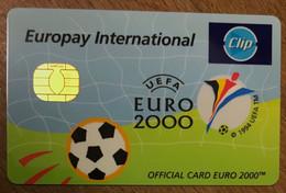 PROTON EUROPAY INTERNATIONAL UEFA EURO 2000 FOOTBALL CARTE PAIEMENT CARTE À PUCE DE SALON QUE POUR COLLECTION - Credit Cards (Exp. Date Min. 10 Years)
