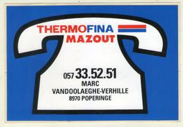 AUTOCOLLANT . STICKER .  THERMO  FINA  MAZOUT . MARC  VANDOOLAEGHE-VERHILLE . 8970  POPERINGE - Stickers