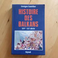 Histoire De Balkans - XIVè - XXè Siècle Georges Castellan - History