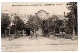 31 - LARDENNE Toulouse - Etablissement BROUSSE-FORESTIE - Toulouse