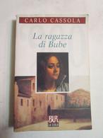 # LA RAGAZZA DI BUBE / CARLO CASSOLA / BUR - Edizioni Economiche