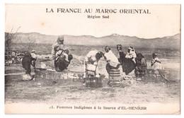 La France Au Maroc Oriental - Région Sud - Femmes Indigènes à La Source D'El-Hendjir - édit. N. Boumendil 51 + Verso - Other