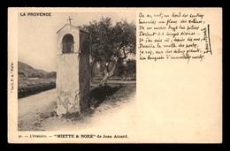 13 - LA PROVENCE - ORATOIRE - TEXTE DE JEAN AICARD, MIETTE & NORE - Andere Gemeenten