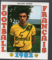 FOOTBALL FRANCAIS 1982 :  MAXIME BOSSIS  (Nantes) (PPP28797C) - Sports