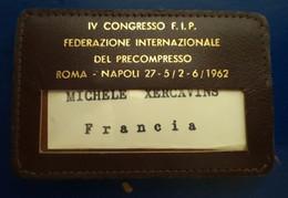 BADGE DE CONGRES CONGRESSO FIP FEDERAZIONE INTERNAZIONALE DEL PRECOMPRESSO ROMA NAPOLI - Organizaciones