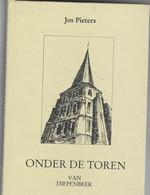 ONDER DE TOREN VAN DIEPENBEEK - Uitgave Heemkundige Kring Diepenbeek 1988- 132 Blz_ - Geschichte