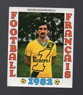 FOOTBALL FRANCAIS 1982 : BRUNO BARONCHELLI   (Nantes) (PPP28797G) - Sports
