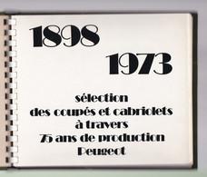 Une  Brochure Automobile Peugeot  1898 - 1973  : 19 Pages Cartonnées Sélection De Coupés Et Cabriolets (23 Cm  X 19 Cm ) - Transport