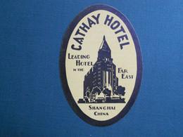 PUBLICITE ETIQUETTE HOTEL CATHAY HOTEL LEADIBG HOTEL IN THE FAR EAST SHANGAI CHINE SUPERBE  ETAT - Pubblicitari