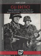 Livre Neuf Gli Eretici Les Heretiques Saint Loup  LVF Charlemagne 2018 - War 1939-45
