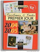 Catalogue Enveloppes & Cartes Premier Jour 2004/2005 - Editions Farcigny - France