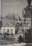 Livre Presbytères Brabant Rotselaar Evere Uccle Tielt Wemmel Meise Dworp Nivelles Ohain Watermale Nossegem Etc ... - Unclassified