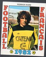 FOOTBALL FRANCAIS 1982 : PIERRICK HIARD (Bastia)   (PPP28800A) - Sports