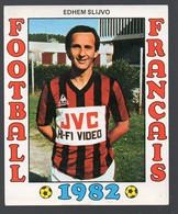 FOOTBALL FRANCAIS 1982 : EDHEM SLIJVO   (Nice)  (PPP28801N) - Sports