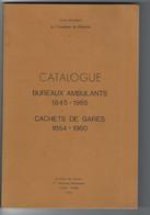 Catalogue Bureaux Ambulants 1845-1965 Cachets De Gare 1854-1960 Jean Pothion 1978 - France