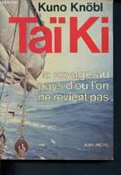 Taïki - Le Voyage Au Pays D'ou L'on Ne Revient Pas- 8 Hommes Sur Une Jonque à Travers Le Pacifique - Knöbl Kuno, Dennig - Unclassified