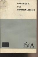 Handbuch Des Prämienlohnes - Teil I Und II - Collectif - 1970 - Other