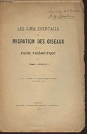 Les Cinq éventails De Migration Des Oiseaux De La Faune Paléarctique- Extrait Du Bulleton De La Société Zoologique De Ge - Livres Dédicacés