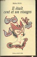 Il était Cent Et Un Visages - Beau Michel - 2000 - Livres Dédicacés