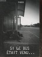 Et Si Le Bus était Venu... - Pabou - 2012 - Livres Dédicacés