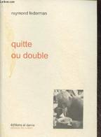 Quitte Ou Double- Un Vrai Discours Fictif - Federman Raymond - 2004 - Other