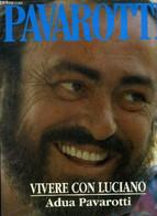 Pavarotti Vivere Con Luciano + Signature De Pavarotti / Firma Di Pavarotti - Pavarotti Adua, Dallas Wendy - 1992 - Livres Dédicacés