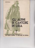 LIBRO :  GLI  ALPINI DI  CANTORE  IN  LIBIA - 10° REGGIMENTO ALPINI  .  DI CARLO BRESSANI. ILLUSTRAZIONI DI ANGOLETTA - War 1939-45