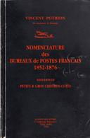 VINCENT POTHION. NOMENCLATURE DES BUREAUX DE POSTES FRANCAIS. 1852-1876. 1998. 122 PAGES - France