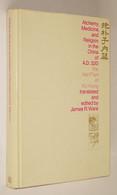 B0865[Boek] Alchemy, Medicine, Religion In The China Of A.D. 320 : The Nei P'ien / Of Ko Hung (Pao-p'u Tzu) [Chine] - Autres