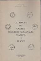 CATALOGUE DES CACHETS COURRIERS-CONVOYEURS-STATIONS DE FRANCE. JEAN POTHION. 1977 - France