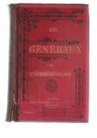 Livre Intitulé  :    LES  GENERAUX  De  L'ARMEE  FRANCAISE - 1904- Par Henri CHARLES-LAVAUZELLE - - Französisch