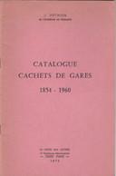 CATALOGUE DES CACHETS DE GARES. 1854-1960. JEAN POTHION. 1975 - France