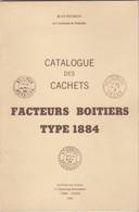 CATALOGUE DES CACHETS FACTEURS BOITIERS TYPE 1884. JEAN POTHION. 1981 - France